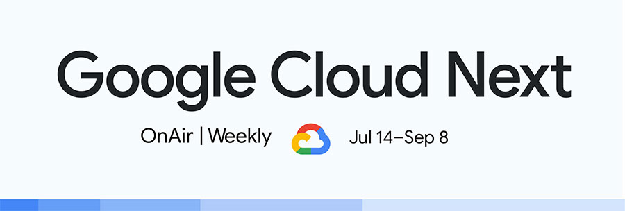 Google Cloud Next OnAir, starting July 14